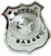 Bitch badge