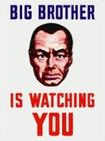 From George Orwell's 1984 - Big Brother Is Watching You