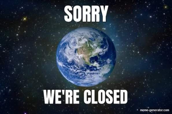 SORRY, EARTH IS CLOSED